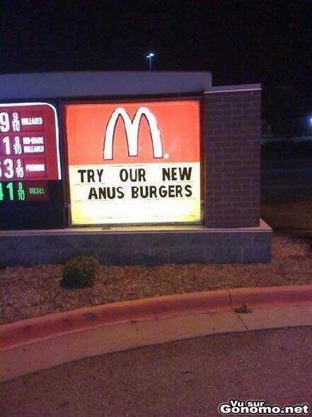 Essayez les nouveaux Anus Burgers chez Mc Do :)